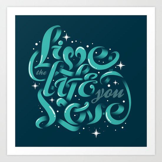 Live the life you love Art Print