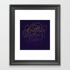 Stay Pretty Framed Art Print