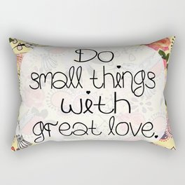 Do Small Things With Great Love  Rectangular Pillow