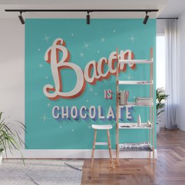 Bacon is my chocolate hand lettering typography modern poster design Wall Mural