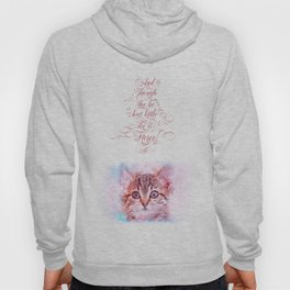 And though she be but little she is fierce (Watercolor Kitten Face) Hoody