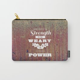 God Gives Strength to the Weary - Isaiah 40:29 Carry-All Pouch
