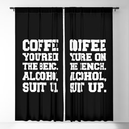 Alcohol, Suit Up Funny Quote Blackout Curtain