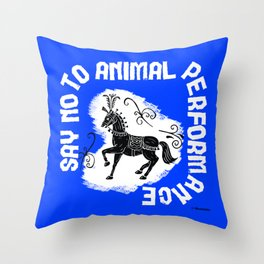 Say NO to Animal Performance - Horse Throw Pillow