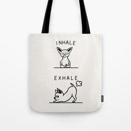 Inhale Exhale Chihuahua Tote Bag