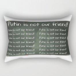 Putin Is NOT Our Friend Chalkboard Rectangular Pillow