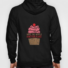 Bake the world a better place | Cupcake Muffin print Gift Hoody