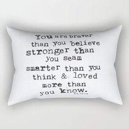 Brave, strong, smart & loved. Pooh Bear said it best. Rectangular Pillow