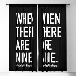 WHEN THERE ARE NINE. - Ruth Bader Ginsburg Blackout Curtain