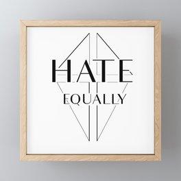 Hate equally Framed Mini Art Print