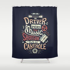 Driver picks the music Shower Curtain