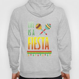 Life is a Fiesta Graphic Mexican Party T-shirt Hoody