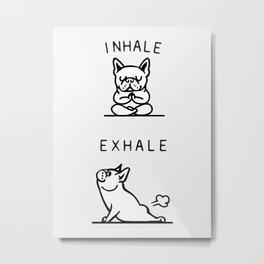Inhale Exhale French Bulldog Metal Print
