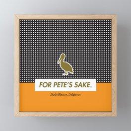 FOR PETE'S SAKE Framed Mini Art Print