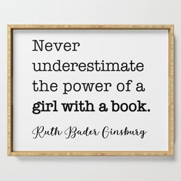Never underestimate the power of a girl with a book. Serving Tray