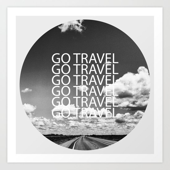 Go travel! - By Rasmus Verdier Art Print