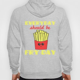 Awesome Trend Design Fryday Tshirt Everyday shuld be fryday Hoody