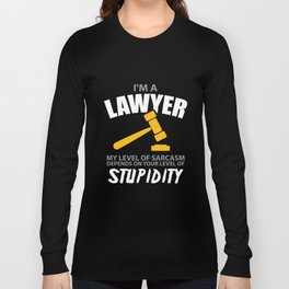 I'M A Lawyer My Level Of Sarcasm Funny Long Sleeve T-shirt