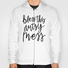 Bless This Artsy Mess - hand lettered typography Hoody