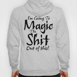 The Magic / When all else fails Hoody