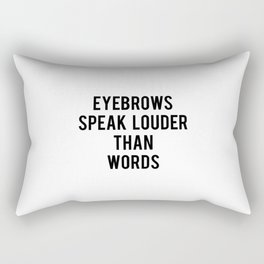 Eyebrows Speak Louder Than Words Rectangular Pillow