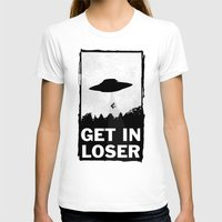 T-shirts featuring Get In Loser by moop
