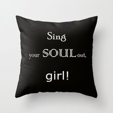 Sing your soul out, girl! Throw Pillow