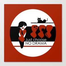 No Dramas! Canvas Print