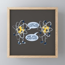 I LOST AN ELECTRON Framed Mini Art Print