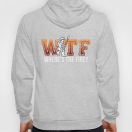 Firefighter WTF Fire Department Defender Gift Idea Hoody