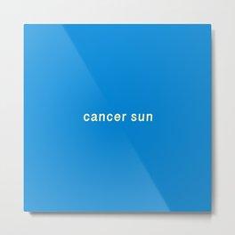 Cancer Sun Metal Print