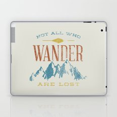 Not All who Wander are Lost Laptop & iPad Skin