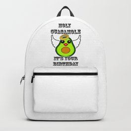 Holy Guacamole it's your birthday Backpack