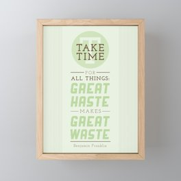 Take Time - Benjamin Franklin Quote Framed Mini Art Print