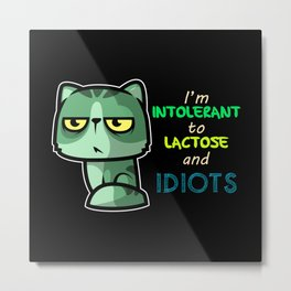 Lactose And Idiots Metal Print
