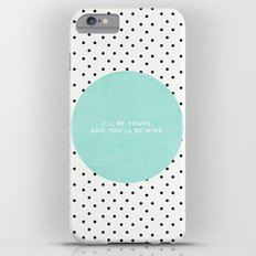 I'LL BE YOURS AND YOU'LL BE MINE - POLKA DOTS Slim Case iPhone 6 Plus