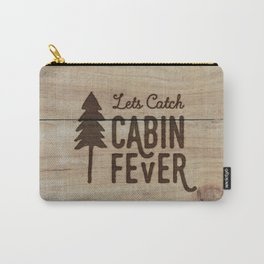 Lets Catch Cabin Fever Carry-All Pouch