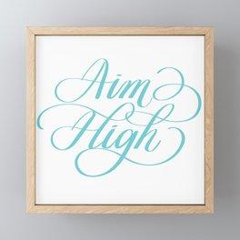 Aim High Motivation Hand Lettering Calligraphy Designs Framed Mini Art Print