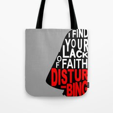 I Find Your Lack of Faith Disturbing Tote Bag
