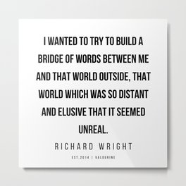 45    | Richard Wright Quotes  | 200709| Black Writers Metal Print