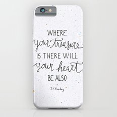 Where your treasure is, there will your heart be also iPhone 6s Slim Case