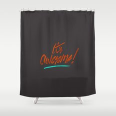 It's Awesome Shower Curtain