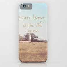Farm Living is the Life for Me iPhone 6s Slim Case