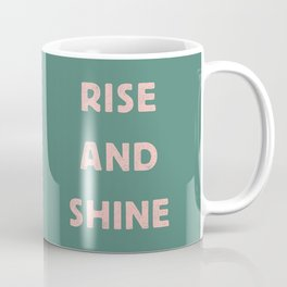 Rise and Shine motivational slogan in pink and green vintage letterpress Coffee Mug