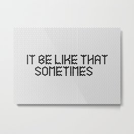 """It be like that sometimes"" Black & White Tile Metal Print"