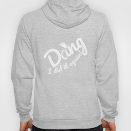 Oops I Did it Again Pregnancy Gift Idea for Expectant Pregnant Mothers Hoody