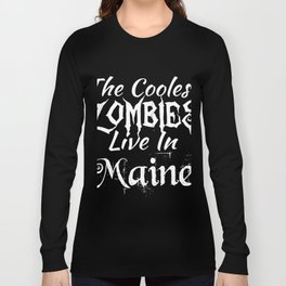 Maine The Coolest Zombies Long Sleeve T-shirt