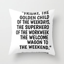 Friday weekend Monday superhero party gift Throw Pillow