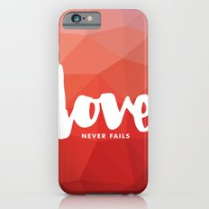 Love Never Fails iPhone 6s Slim Case