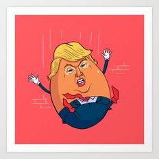 Trumpty Dumpty Art Print